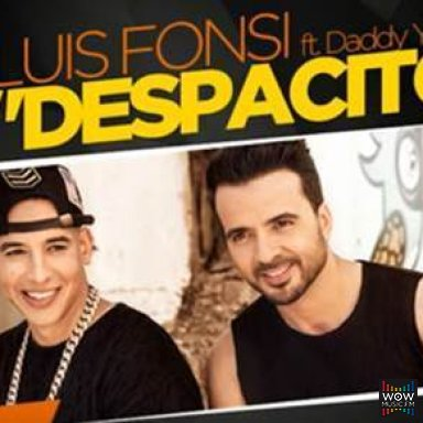 Despacito - Luis Fonsi (Ft. Daddy Yankee)