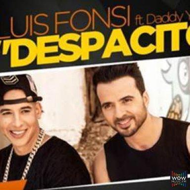 Despacito - Luis Fonsi (Ft. Daddy Yankee)
