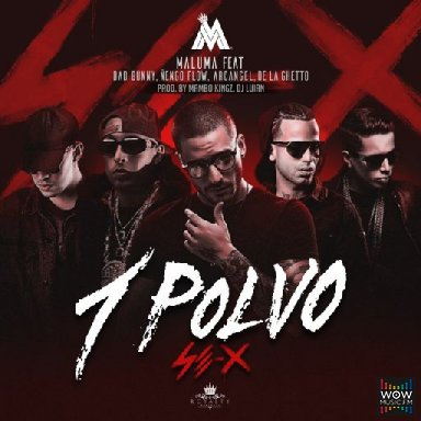 1 Polvo Ft. Bad Bunny, Nengo Flow, Arcangel Y De La Ghetto
