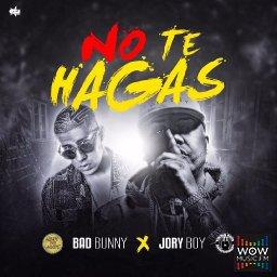 No Te Hagas (Explicit)