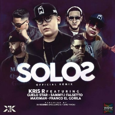 Solos Ft Guelo Start - Sammy & Falsetto - Maximan - Franco El Gorilla