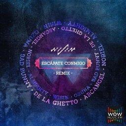 Escapate Conmigo (Official Remix) Ft. Ozuna  Bad Bunny  De La Ghetto  Arcangel  Noriel y Almighty