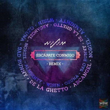 Escapate Conmigo (Official Remix) Ft. Ozuna  Bad Bunny  De La Ghetto  Arcangel  Noriel y Almighty