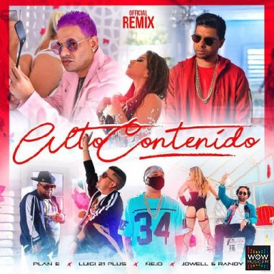 Alto Contenido (Official Remix) Ft. Maldy Ft. Chencho, Jowell & Randy Y Nejo