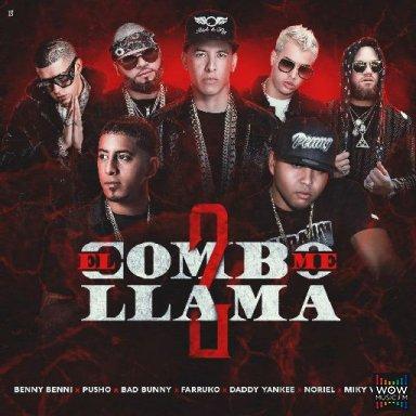 El Combo Me Llama 2 Ft. Pusho, Bad Bunny, Farruko, Daddy Yankee, Noriel y Miky Woodz
