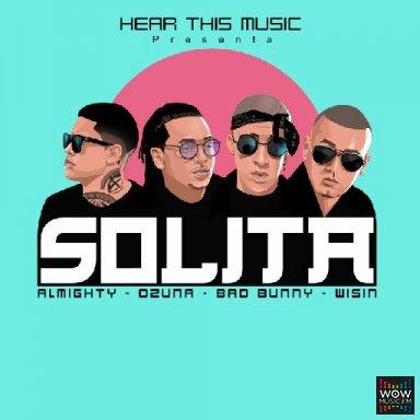 Solita ft Bad Bunny, Almighty, Wisin, DJ Luian, Mambo Kingz