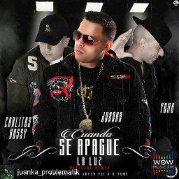 Cuando Se Apague La Luz (Official Remix) Ft Yomo, Carlitos Rossy