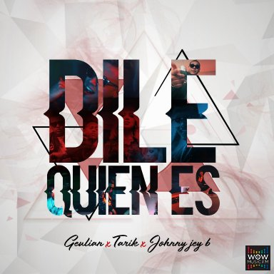 Dile Quien Es - Ft TARIK x Johnny Jey B