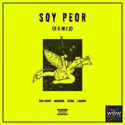 Soy Peor (Remix) [feat. J Balvin, Ozuna & Arcangel]