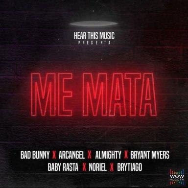 Me Mata (feat. Arcángel, Almighty, Bryant Myers, Noriel, Baby Rasta & Brytiago)