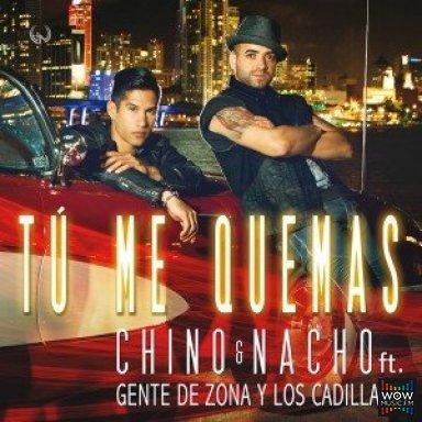 Tú Me Quemas - Chino & Nacho Ft Gente De Zona & Los Cadillacs