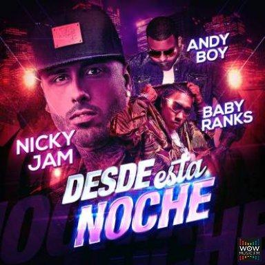 Desde Esta Noche (Ft. Baby Ranks & Andy Boy)