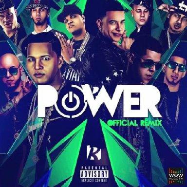 Power (Remix) Ft. Gotay, Daddy Yankee, Alexio, Kendo Kaponi, Pusho Y Mas